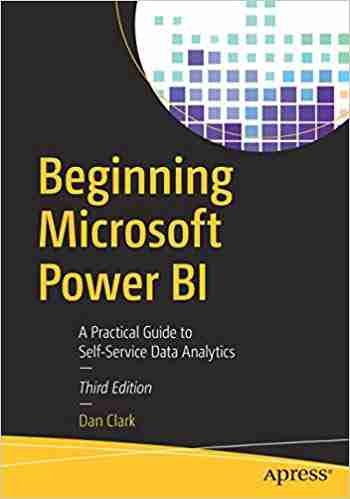 Beginning Microsoft Power BI, 3rd Edition
