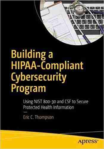 Building a HIPAA-Compliant Cybersecurity Program