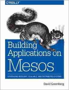 Building Applications on Mesos