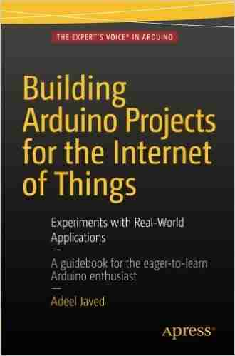 Building Arduino Projects for the Internet of Things 2016