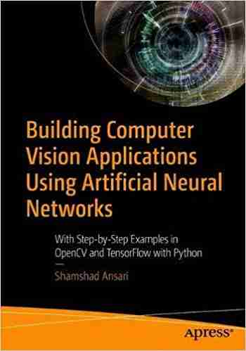Building Computer Vision Applications Using Artificial Neural Networks