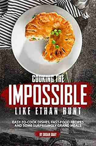 Cooking the Impossible like Ethan Hunt