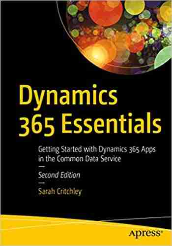 Dynamics 365 Essentials, Second Edition