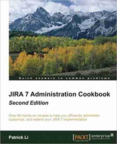 Jira 7 Administration Cookbook, Second Edition