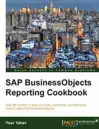 SAP BusinessObjects Reporting Cookbook