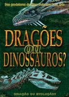 Dragões ou Dinossauros?