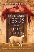 Celebrando Jesus nas Festas Bíblicas