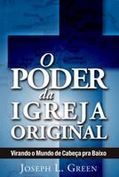 O Poder da Igreja Original