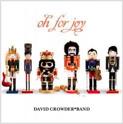 CD Oh For Joy - David Crowder Band