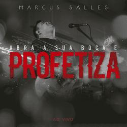 CD Abra a sua Boca e Profetiza - Marcus Salles