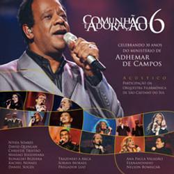 CD Vol 6 - 30 anos do ministério de Adhemar de Campos - Comunhão e Adoração