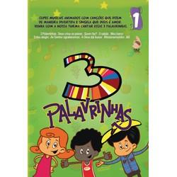 DVD 3 Palavrinhas - Vol. 1 - Três Palavrinhas