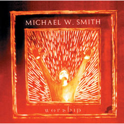 CD Worship - Michael W. Smith