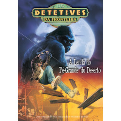 DVD A Lenda do Pé-Grande do Deserto - Detetives da Fronteira