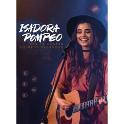 DVD Pra Te Contar os Meus Segredos - Isadora Pompeo
