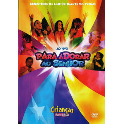 DVD Para Adorar Ao Senhor - Ao Vivo - Crianças Diante do Trono