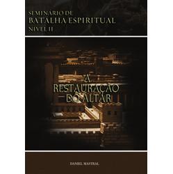 DVD Seminário de Batalha Espiritual II - A Restauração do Altar - Daniel Mastral