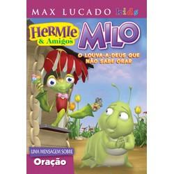 DVD Milo - O louva-a-Deus que não sabe orar - Hermie & Amigos - Max Lucado Kids