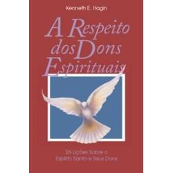 A Respeito dos Dons Espirituais - Kenneth E. Hagin