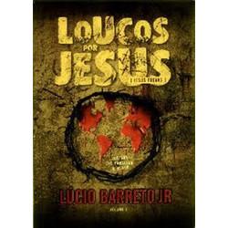 Loucos por Jesus - Lúcio Barreto Jr
