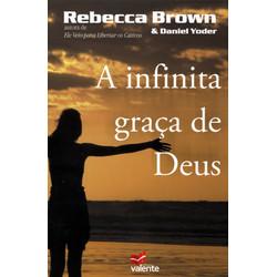 A Infinita Graça de Deus - Rebecca Brown