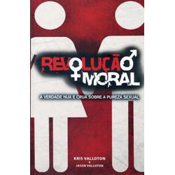Revolução Moral - Kris Valloton e Jason Valloton