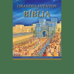 Grandes eventos da Bíblia - Lois Rock e Steve Noon