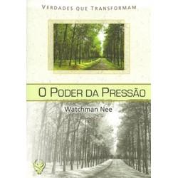 O Poder da Pressão - Watchman Nee