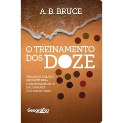 O Treinamento Dos Doze - A.B Bruce