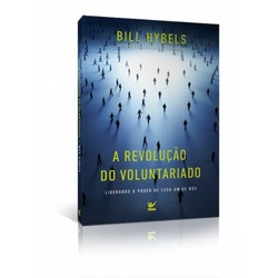 A revolução do voluntariado - Bill Hybels