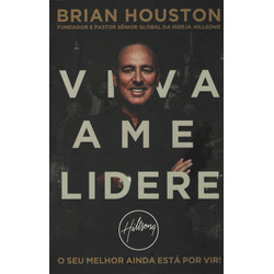 Viva Ame Lidere - Brian Houston (Pastor do Hillsong)
