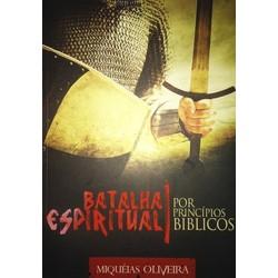 Batalha Espiritual Por Princípios Bíblicos - Miquéias Oliveira