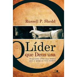 O Líder Que Deus Usa - Russel P. Shedd