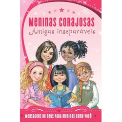 Amigas Inseparáveis - Sheila Walsh Coleção - Meninas Corajosas