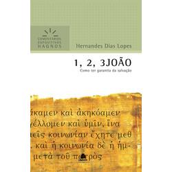 Comentários Expositivos Hagnos - 1, 2 e 3 João - Hernandes Dias Lopes