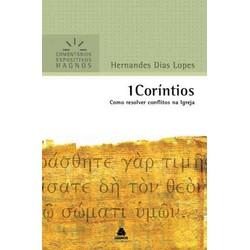 Comentários Expositivos Hagnos - 1 Coríntios - Hernandes Dias Lopes
