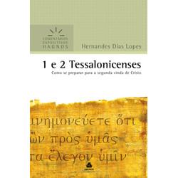 Comentários Expositivos Hagnos - 1 e 2 Tessalonissenses - Hernandes Dias Lopes