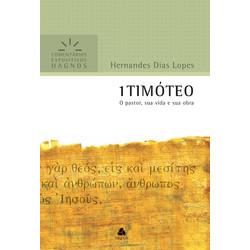 Comentários Expositivos Hagnos - 1 Timóteo - Hernandes Dias Lopes