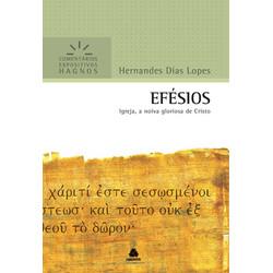 Comentários Expositivos Hagnos - Efésios - Hernandes Dias Lopes