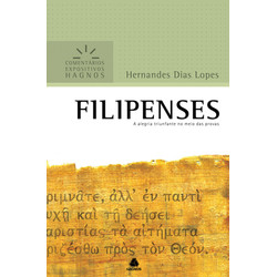 Comentários Expositivos Hagnos - Filipensses - Hernandes Dias Lopes