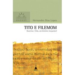 Comentários Expositivos Hagnos - Tito e Filemom - Hernandes Dias Lopes