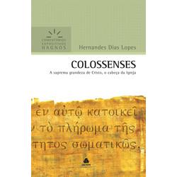 Comentários Expositivos Hagnos - Colossenses - Hernandes Dias Lopes