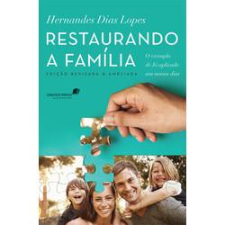 Restaurando a Família - Hernandes Dias Lopes
