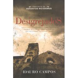 Desigrejados - Idauro Campos