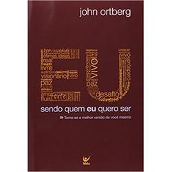 Sendo Quem eu Quero Ser - Capa Marrom - John Ortberg