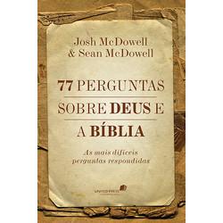 77 perguntas sobre Deus e a Bíblia - Josh McDowell e Sean McDowell