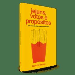 Jejuns, Votos e Propósitos - Lúcio Barreto Jr