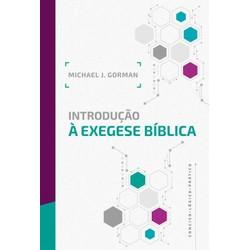 Introdução à Exegese Bíblica - Michael J. Gorman