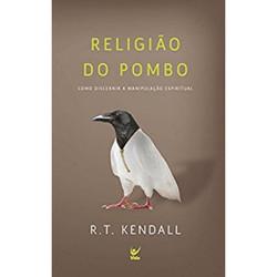 Religião do Pombo - R. T. Kendall