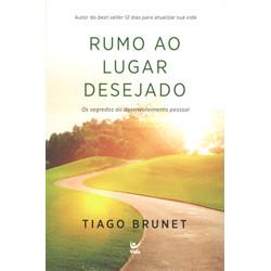 Rumo ao Lugar Desejado - Tiago Brunet